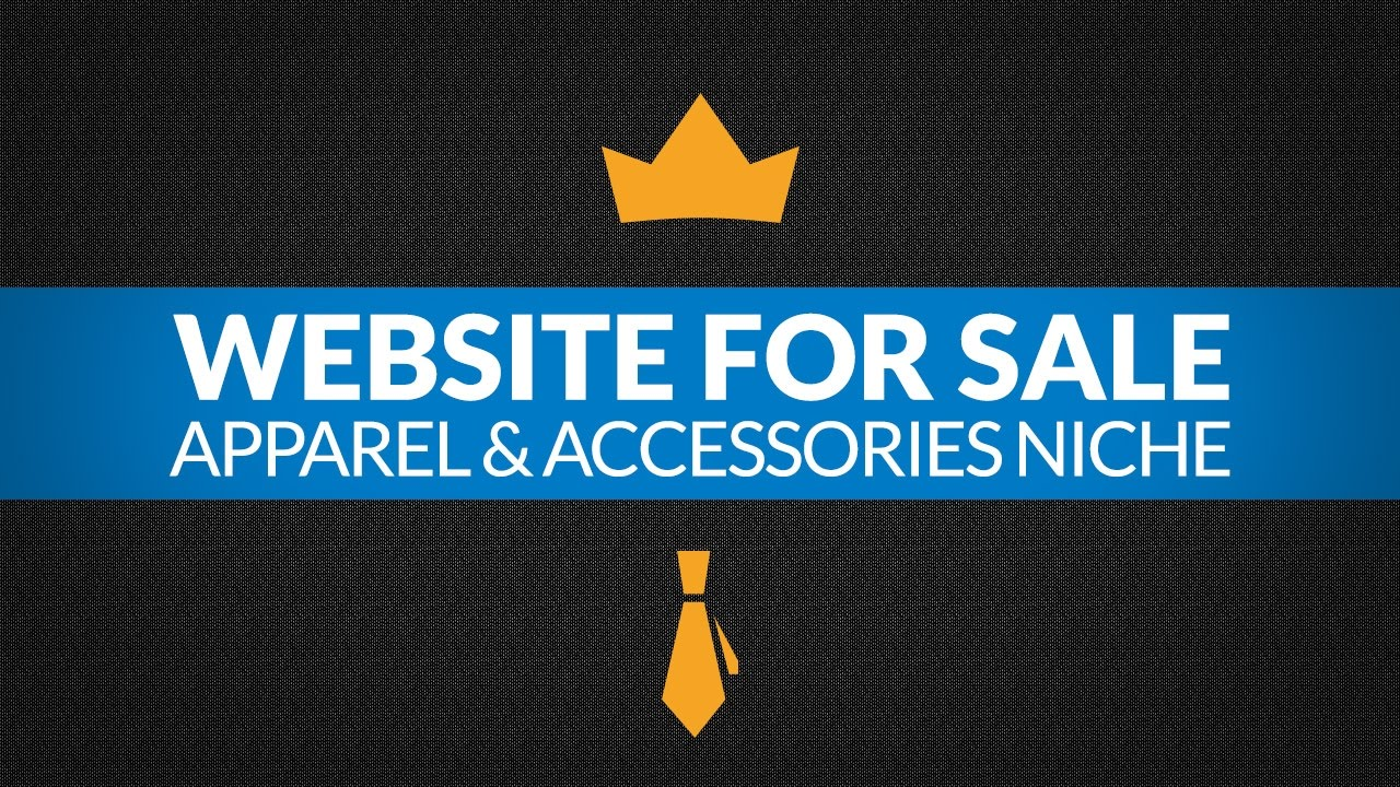 Website For Sale - $22 9K/Month in Apparel & Accessories Niche,  Dropshipping and Ecommerce Business