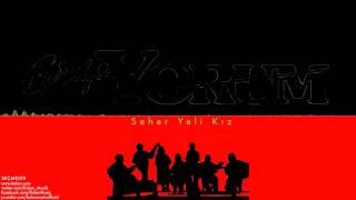Grup Yorum - Seher Yeli Kız [ 15. Yıl Seçmeler © 2000 Kalan Müzik ]