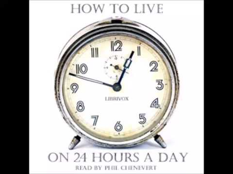 How to Live on 24 Hours a Day (FULL Audiobook)