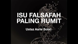 vuclip Isu Falsafah yang paling Rumit - Ustaz Asrie Sobri