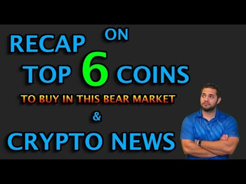 RECAP ON TOP COINS TO BUY IN THE BEAR MARKET AND CRYPTO NEWS
