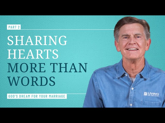 How to Share Hearts Instead of Exchange Words, Part 2 - Chip Ingram