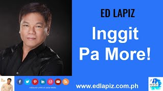 🆕Ed Lapiz Latest Sermon New Video👉 Ed Lapiz - INGGIT PA MORE! 👉 Ed Lapiz Official Channel 2020