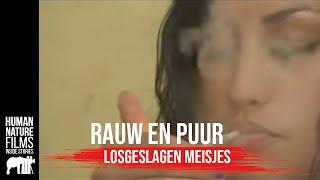 Rauw & Puur S2 afl. 1 Losgeslagen gangstermeisjes