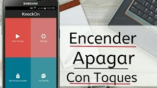 Con Toques Encender y Apagar Movil Android
