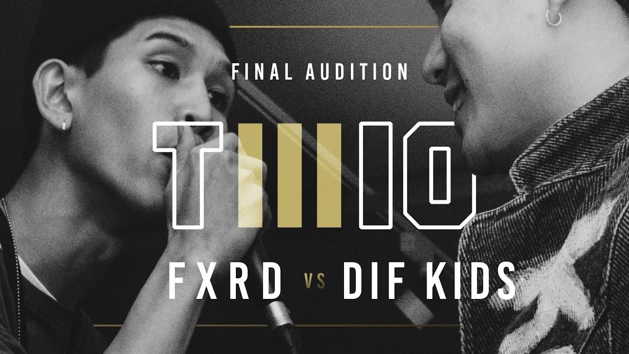 TWIO3  #12 FXRD vs DIF KIDS (FINAL AUDITION)  RAP IS NOW