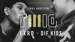 TWIO3 : #12 FXRD vs DIF KIDS (FINAL AUDITION)   RAP IS NOW
