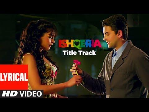 Lyrical Video: ISHQERIA (Title Track) | Richa Chadha | Neil Nitin Mukesh