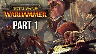 TOTAL WAR Warhammer Gameplay Walkthrough Part 1 - DIE GREEN SKINS (DWARF CAMPAIGN)