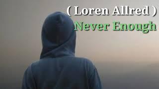 Never Enough - Loren Allred  ( lirik terjemah indonesia )