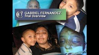 👼 Gabriel Fernandez Case - Trial Overview 2018