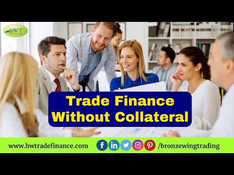 Trade Finance Without Collateral | Bronze Wing Trading L.L.C.