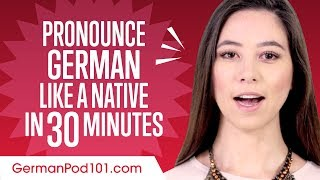 How to Pronounce Geŗman Like a Native Speaker