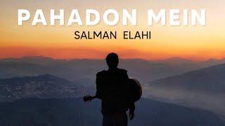 Salman Elahi - Pahadon Mein (Official Audio)