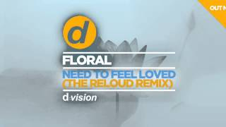 Floral - Need To Feel Loved (The ReLOUD Remix) [Cover Art]