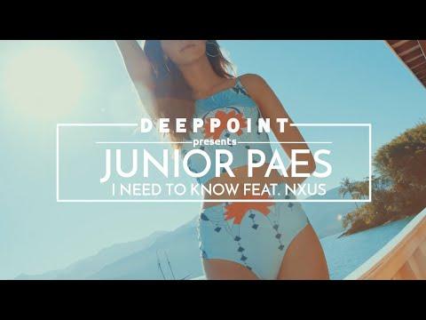 Junior Paes & NXUS - I Need To Know #EnjoyMusic