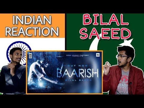 Indian Reacts To :-Baarish - Bilal Saeed | Latest Punjabi Song 2018