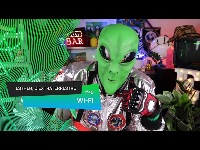 Esther, o Extraterrestre - Wi-Fi