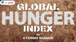 Global Hunger Index 2019 | India at 102 out of 117 countries | UPSC CSE 2020 | Ayussh Sanghi