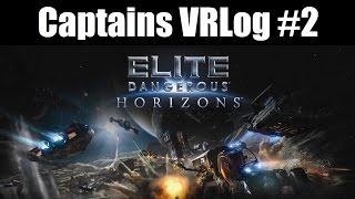Captains VRLog #2 : ELITE DANGEROUS HORIZONS | Virtual Reality