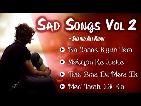 Shahid Ali Khan Sad Songs Collection - Vol 2 | Dard Bhare Geet | Musical Maestros