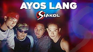 ayos lang by siakol music video with lyrics alpha music