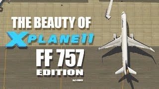 The Beauty of X PLANE 11 [FF 757] 2018