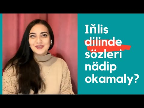3. Bayramova Aygul. how to read English words. Inlis dili.  Inlisce nadip okamaly ?