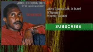 Abou Diouba Deh, le Jaaré N'Genndy - Weunni - weunni