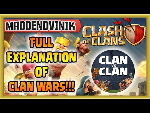 Clash Of Clans - FULL EXPLANATION OF CLAN WARS!