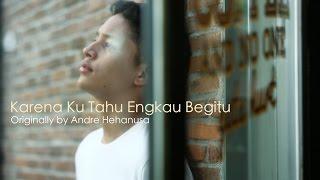 Video Karena Ku Tahu Engkau Begitu (KKEB) - Andre Hehanusa (Adikara Fardy feat. Hilmi Gantara) download MP3, 3GP, MP4, WEBM, AVI, FLV Januari 2018