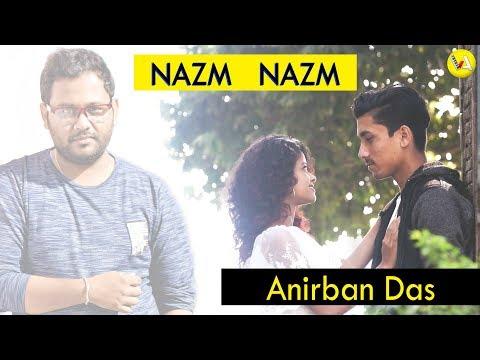 Nazm Nazm (Unplugged Cover) - Anirban Das | Love Singh & Monisha Dey