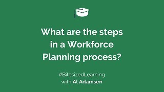 What are the steps in a Workforce Planning process?