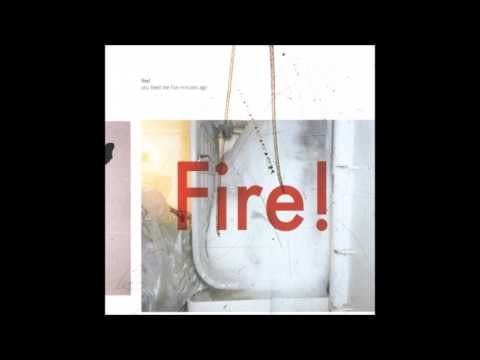 Fire!-You liked me five minutes ago (Full album)