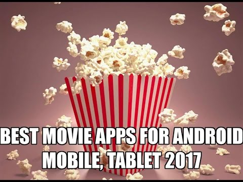 Best Movie Apps For Android To Watch HD Movies Free In 2017