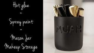 Diy Mason Jar Makeup Storage To Gift Or Keep For Yourself