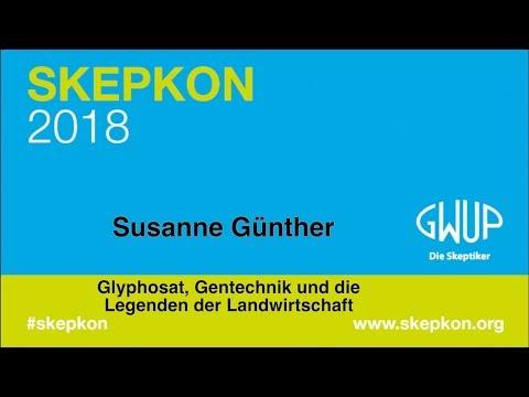 Glyphosat, Gentechnik und die Legenden der Landwirtschaft (Susanne Günther) Skepkon 2018