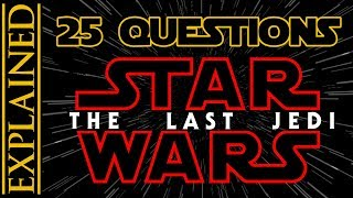 25 Questions About The Last Jedi Answered - Star Wars Explained Weekly Q&A
