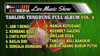 "Full Album VOL 6 "" TARLING TENGDUNG MODERN 2019 "" Zaimedia Live Music"