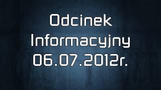 Odcinek Informacyjny 06-07-2012r.