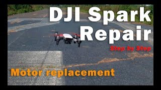 dji spark repair with motor replacement