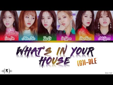 (G)I-DLE (여자)아이들 - 'WHAT'S IN YOUR HOUSE 알고 싶어' Color Coded Lyrics [Han/Rom/Eng]