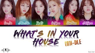 "(G)I-DLE (여자)아이들 - ""WHAT'S IN YOUR HOUSE (알고 싶어)"" Lyrics [Color Coded Han/Rom/Eng]"