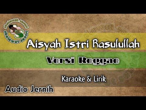 instrumen-aisyah-istri-rasulullah- -versi-reggae-(karaoke-+-lirik)
