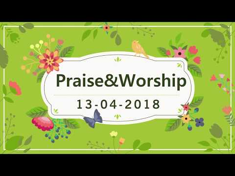 Praise and Worship   BTAG Church-Doha,Qatar 13-04-2018