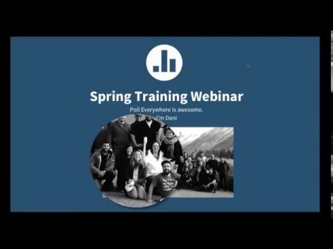 Poll Everywhere Spring Training Webinar