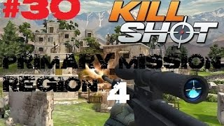 Kill Shot Primary Mission Region 4 - Kill 8 Riflemen - Part 30 Gameplay