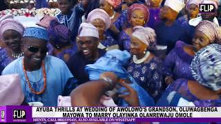 AYUBA THRILLS AT WEDDING OF AWOLOWO