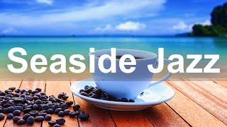 Seaside Jazz - Relax Coffee Shop Jazz Music Instrumental Background
