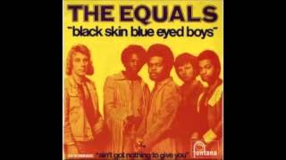 Watch Equals Black Skin Blue Eyed Boys video